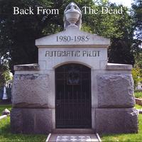 AUTOMATIC PILOT: Back From The Dead